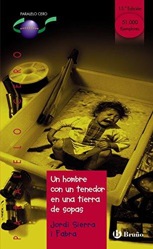 9788421631942: Un hombre con un tenedor en una tierra de sopas (Castellano - Juvenil - Paralelo Cero)