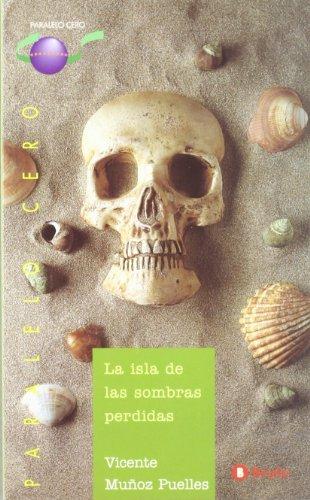 9788421631966: La isla de las sombras perdidas/ The Island of Lost Shadows (Paralelo Cero) (Spanish Edition)