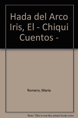 9788421632826: Hada del Arco Iris, El - Chiqui Cuentos - (Spanish Edition)
