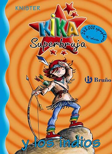 9788421634226: Kika Superbruja y los indios (Castellano - A Partir De 8 Años - Personajes - Kika Superbruja)