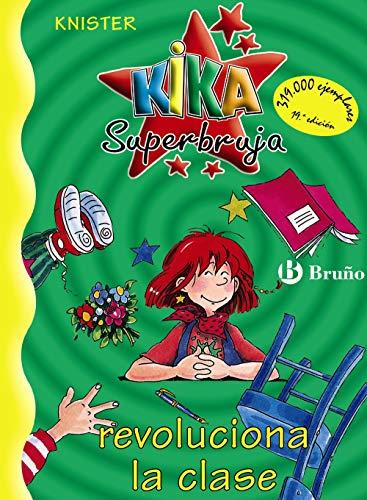 9788421634233: Kika Superbruja revoluciona la clase (Castellano - A Partir De 8 Años - Personajes - Kika Superbruja)