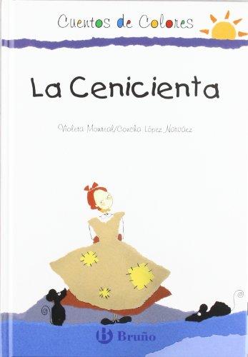La cenicienta/ Cinderella (Cuentos De Colores) (Spanish: Narvaez, Concha Lopez