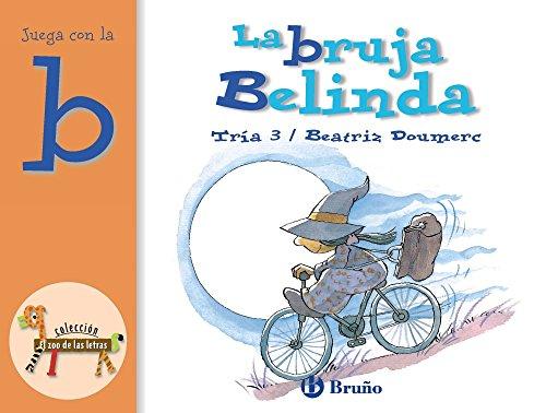 9788421635629: La bruja Belinda / The Witch Belinda: Juega con la B / Play with B (El Zoo De Las Letras / the Zoo of Lyrics) (Spanish Edition)