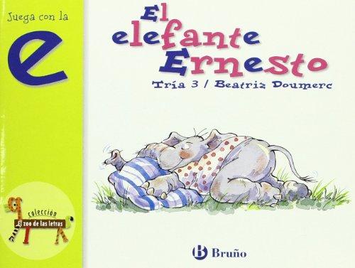 9788421635674: El elefante Ernesto / The elephant Ernesto: Juega con la E / Play with the E (El Zoo De Las Letras / the Zoo of the Letters)