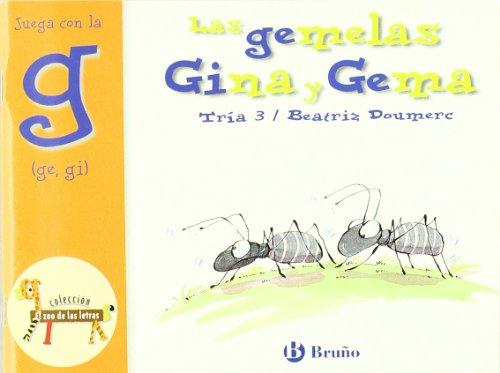 9788421635704 Las Gemelas Gina Y Gema Juega Con La G Ge Gi Castellano A Partir De 3 Años Libros Didácticos El Zoo De Las Letras Spanish Edition Abebooks Doumerc Beatriz 8421635700