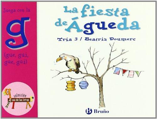 9788421635711: La fiesta de Águeda: Juega con la g (gue, gui, güe, güi) (Castellano - A Partir De 3 Años - Libros Didácticos - El Zoo De Las Letras)