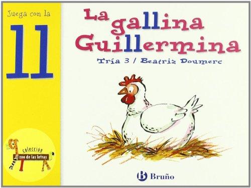 9788421635773: La gallina Guillermina: Juega con la ll (Castellano - A Partir De 3 Años - Libros Didácticos - El Zoo De Las Letras)