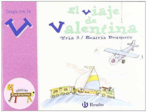 9788421635889: El viaje de Valentina: Juega con la v (Castellano - A Partir De 3 Años - Libros Didácticos - El Zoo De Las Letras)