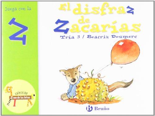 9788421635926: El disfraz de Zacarías: Juega con la z (Castellano - A Partir De 3 Años - Libros Didácticos - El Zoo De Las Letras)