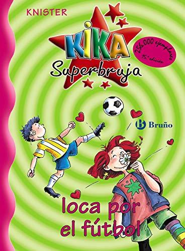 9788421636237: Kika Superbruja, loca por el fútbol (Castellano - A Partir De 8 Años - Personajes - Kika Superbruja)