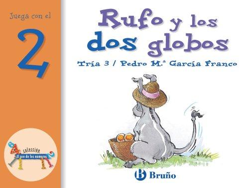 9788421636411: Rufo y los Dos Globos / Rufo and the Two Balloons (Eel Zoo de los Numeros / The Zoo of Numbers) (Spanish Edition)