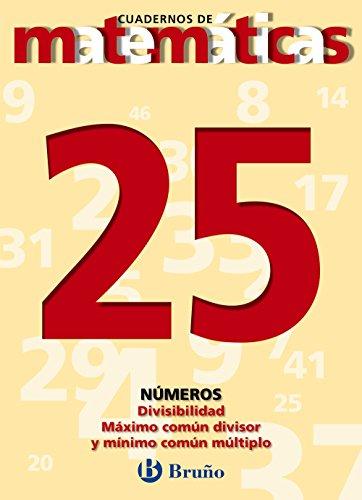 9788421642030: 25. Divisibilidad. Máximo común divisor. Mínimo común múltiplo (Castellano - Material Complementario - Cuadernos De Matemáticas) - 9788421642030