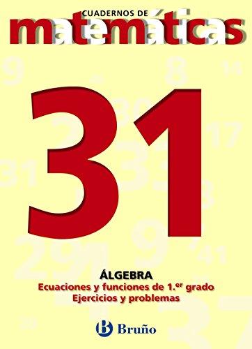 9788421642092: 31 Ecuaciones y funciones de primer grado Ejercicios y problemas (Castellano - Material Complementario - Cuadernos De Matemáticas) - 9788421642092