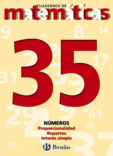 9788421642139: 35. Proporcionalidad. Reparto. Interés simple (Castellano - Material Complementario - Cuadernos De Matemáticas) - 9788421642139