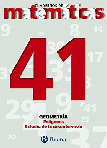 9788421642191: 41. Polígonos. Estudio de circunferencia (Castellano - Material Complementario - Cuadernos De Matemáticas) - 9788421642191