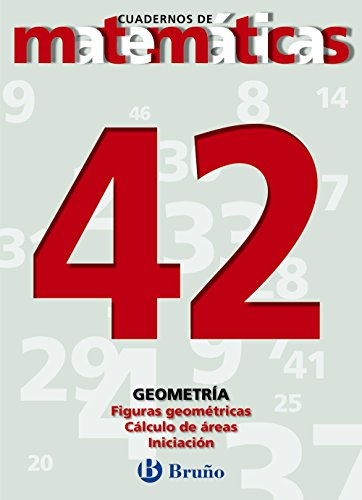 9788421642207: 42. Figuras geométricas. Cálculo de áreas (Castellano - Material Complementario - Cuadernos De Matemáticas) - 9788421642207