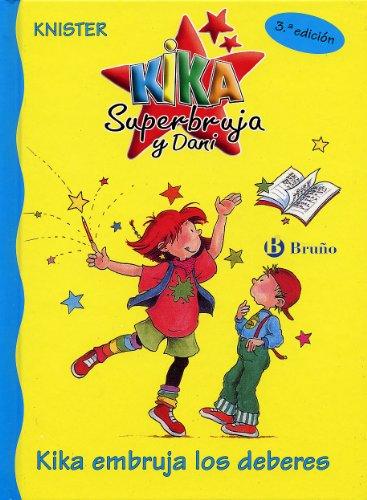 9788421644010: Kika embruja los deberes / Kika haunts homework (Kika Superbruja Y Dani) (Spanish Edition)