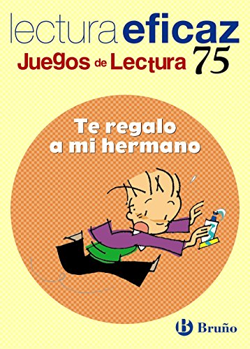 9788421649749: Te regalo a mi hermano / I Give you my Brother: Lectura eficaz / Effective Reading (Juegos de Lectura / Reading Games) (Spanish Edition)