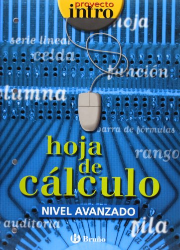 9788421650455: Intro Hoja de calculo/ Spreadsheet: Nivel Avanzado/ Advanced Level (Spanish Edition)