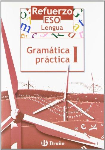 9788421651032: Refuerzo Lengua ESO Gramática práctica I: 1 (Castellano - Material Complementario - Refuerzo Lengua Eso) - 9788421651032