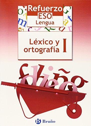 9788421651056: Refuerzo Lengua ESO Léxico y ortografía I: 1 (Castellano - Material Complementario - Refuerzo Lengua Eso) - 9788421651056
