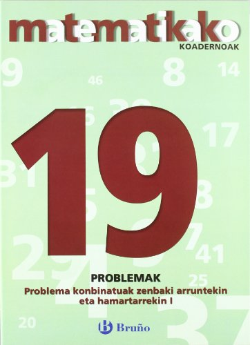 9788421651964: 19. Problema Konbinatuak Zenbaki Arruntekin Eta Hamartarrekin I (Matematikako Koadernoak) (Basa Edition)