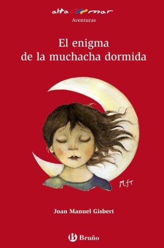 El enigma de la muchacha dormida (Alta Mar / Open Sea) (Spanish Edition): Joan Manuel Gisbert,...