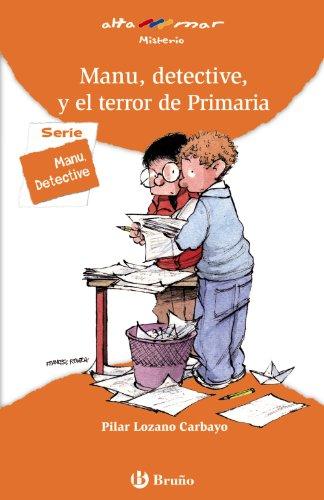 9788421654071: Manu, detective, y el terror de Primaria (Castellano - A Partir De 8 Años - Altamar) - 9788421654071