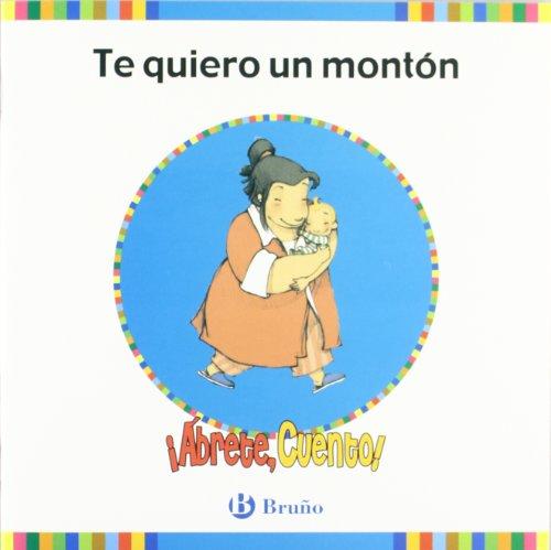 9788421655887: Abrete, cuento! Te quiero un monton (Abrete, Cuento!; Serie: Azul / Open Up, Story!; Blue Serie) (Spanish Edition)