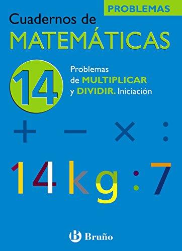 9788421656815: 14 Problemas de multiplicar y dividir. Iniciación (Castellano - Material Complementario - Cuadernos De Matemáticas) - 9788421656815