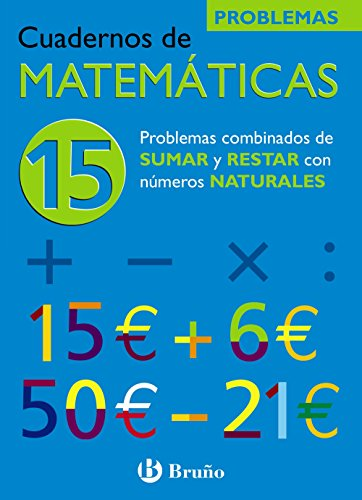 9788421656822: Problemas combinados de sumar y restar con numeros naturales/ Combined Problems with Adding and Subtracting Natural Numbers (Cuadernos De Matematicas) (Spanish Edition)