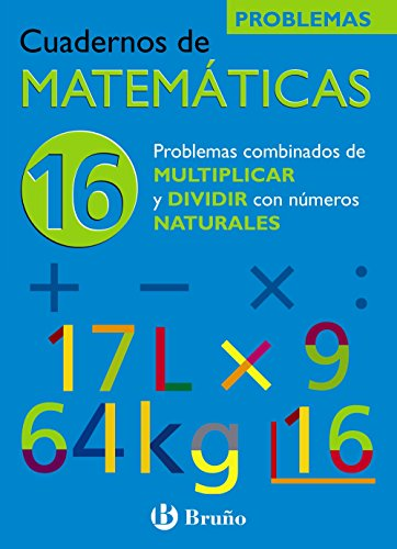 9788421656839: Problemas combinados de multiplicar y dividir con naturales/ Problems Combined with Multiplication and Division of Natural (Cuadernos De Matematicas) (Spanish Edition)