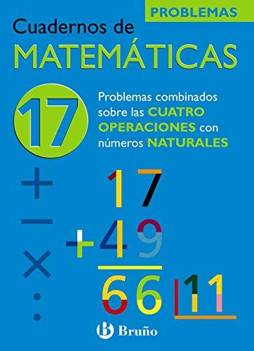 9788421656846: Problemas combinados sobre las 4 operaciones con numeros naturales / Problems on the 4 operations combined with natural numbers (Cuadernos de Matematicas) (Spanish Edition)