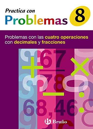 9788421656976: 8 Practica problemas 4 operaciones con decimales y fracciones (Castellano - Material Complementario - Practica Con Problemas) - 9788421656976