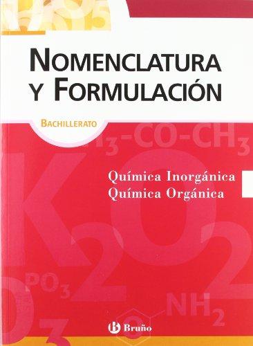 Nomenclatura y Formulación Bachillerato. Química Inorgánica y Orgánica