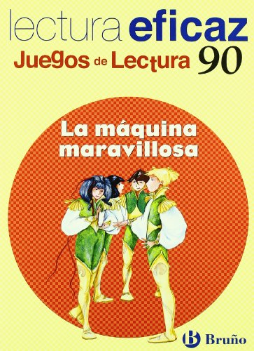 9788421657478: La máquina maravillosa / The Marvelous Machine: Lectura eficaz / Effective Reading (Juegos De Lectura / Reading Games) (Spanish Edition)