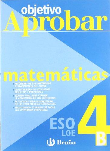 9788421660126: Objetivo aprobar matemáticas de 4º de la eso b (Castellano - Material Complementario - Objetivo Aprobar Loe)