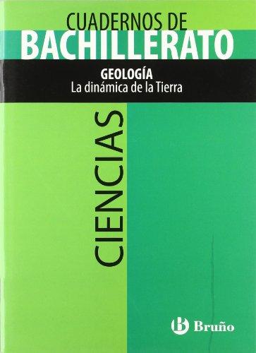 Cuaderno Ciencias Bachillerato Geología. La dinámica de la Tierra (Castellano - ...