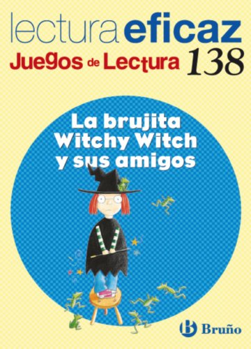 9788421661963: La brujita Witchy Witch y sus amigos / The Witchy Witch and her friends: Lectura eficaz / Effective Reading (Juegos de lectura / Reading Game) (Spanish Edition)