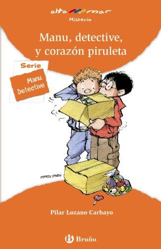 Manu, detective, y corazon piruleta/ Manu, Detective,: Carbayo, Pilar Lozano