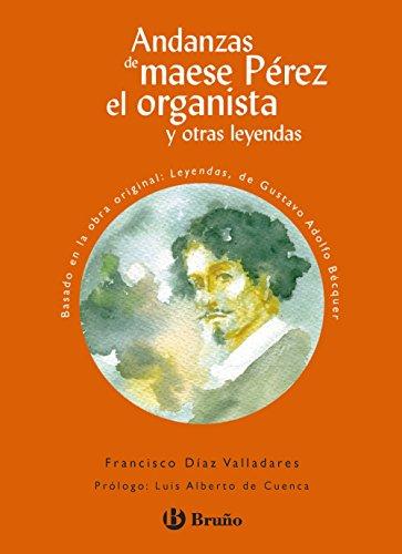 9788421662908: Andanzas de maese Pérez el organista y otras leyendas (Castellano - A Partir De 10 Años - Andanzas)