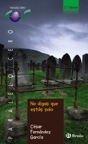 9788421662922: No digas que estas solo / Don't Say that you are Alone (Paralelo Cero / Parallel Zero) (Spanish Edition)