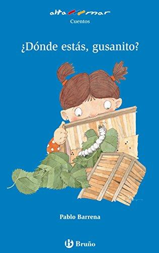 Donde estas gusanito? / Where Are You Caterpillar? (Alta Mar: Cuentos / Open Sea: Stories) (Spanish Edition) - Pablo Barrena