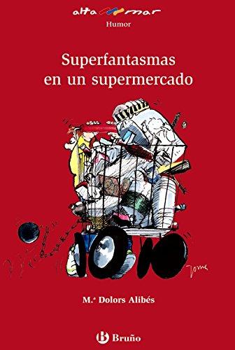 9788421663257: Superfantasmas en un supermercado/ Super Ghosts in a Supermarket (Altamar) (Spanish Edition)