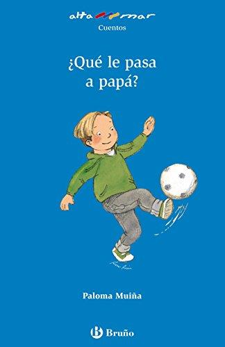 9788421663745: ¿Qué le pasa a papá? (Castellano - A Partir De 6 Años - Altamar)