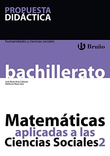 9788421664650: Matemáticas aplicadas a las Ciencias Sociales 2 Bachillerato Propuesta Didáctica