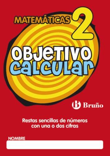 9788421665114: Objetivo calcular / Objective Calculate: Restas Sencillas De Numeros Con Una O Dos Cifras / Simple Subtraction of Numbers With One or Two Numbers (Grandes Cuadernos / Great Books) (Spanish Edition)
