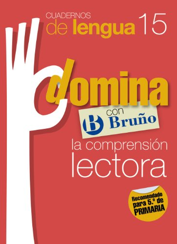 9788421669044: Domina con Bruno la comprension lectora / Dominate with Bruno the reading comprehension: Elementary Grade 5th (Cuadernos de lengua / Language Workbooks) (Spanish Edition)