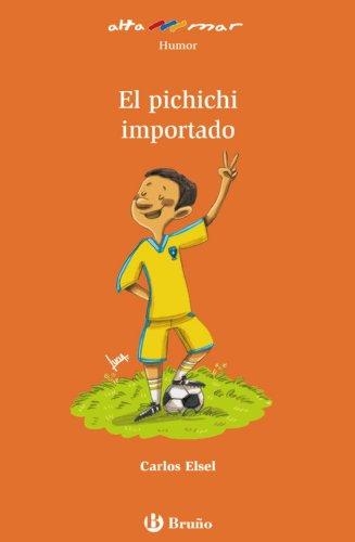 9788421672716: El pichichi importado (Castellano - A Partir De 8 Años - Altamar)