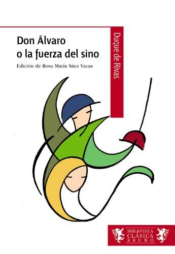 9788421672761: Don Álvaro o la fuerza del sino (Castellano - A Partir De 12 Años - Biblioteca Clásica Bruño)